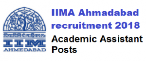 IIM Ahmedabad Jobs Recruitment for Academic Assistant Posts