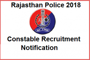 Rajasthan Police 2018 Recruitment Notification