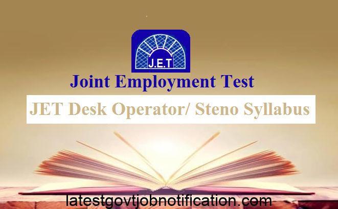 jet exam, jet exam syllabus, JET Syllabus 2018, JET Desk operator