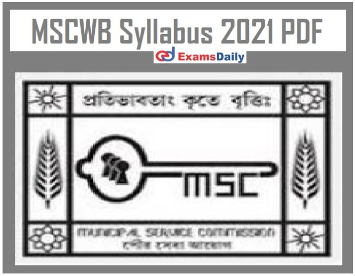 MSCWB Syllabus 2021 PDF – Download Exam Pattern for JAM & Others Here!!!